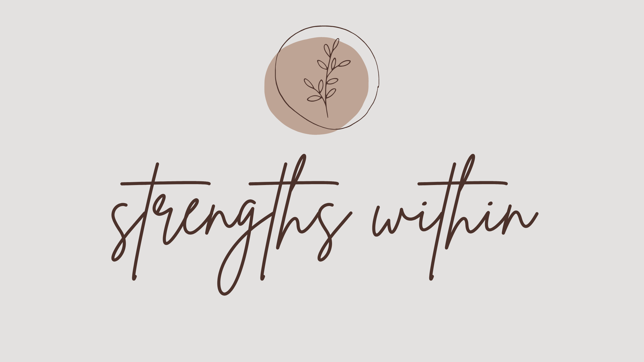 Strengths Within logo, two overlapping earth tone circles, with a sprig of greenery in the centre, on a beige background. The words Strengths Within appear below in a script font.